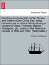 Rambles Of A Naturalist On The Shores And Waters Of The China Sea Being Observations In Natural History During A Voyage To China Formosa Borneo Singapore Etc Made In Her Majestys Vessels In 1866 And 1867 With Plates
