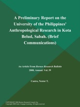 A Preliminary Report on the University of the Philippines' Anthropological Research in Kota Belud, Sabah (Brief Communications)