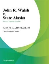 John R. Walsh v. State Alaska