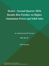 Hydro - Second Quarter 2010, Results Rise Further on Higher Aluminium Prices and Solid Sales