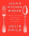 Julias Kitchen Wisdom