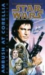Ambush At Corellia Star Wars The Corellian Trilogy