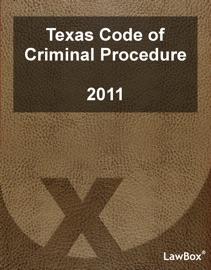 TEXAS CODE OF CRIMINAL PROCEDURE 2011