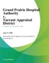 Grand Prairie Hospital Authority V Tarrant Appraisal District