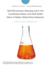 Shell Microstructure, Mineralogy and in Vitro Crystallization Studies on the Shell Soluble Matrix of Abalone, Haliotis Discus Hannai Ino.