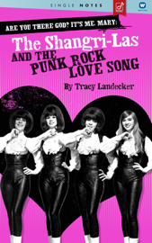 Are You There God? It's Me, Mary: The Shangri-Las and the Punk Rock Love Song book