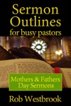 Sermon Outlines For Busy Pastors Mothers  Fathers Day Sermons