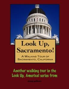 A Walking Tour of Sacramento, California