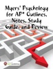 Myers' Psychology For AP* Outlines, Notes, Study Guide, And Review