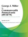 George J Miller V Commonwealth Pennsylvania