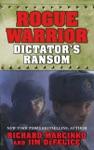Rogue Warrior Dictators Ransom