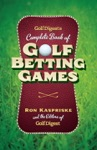Golf Digests Complete Book Of Golf Betting Games