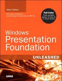 Windows Presentation Foundation Unleashed - Adam Nathan