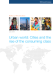 Urban world: Cities and the rise of the consuming class