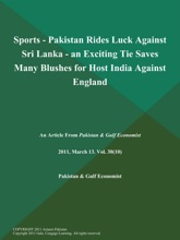 Sports - Pakistan Rides Luck Against Sri Lanka - An Exciting Tie Saves Many Blushes for Host India Against England