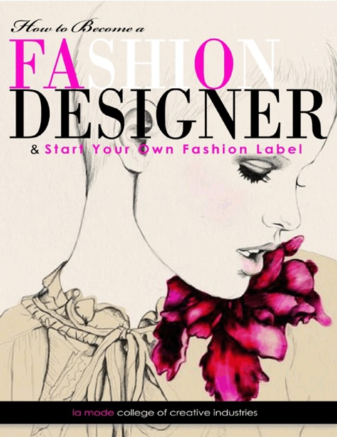 how to become a fashion designer by la mode college of