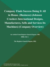 Company Finds Success Doing It All in House (Business) (Johnson Crushers International Designs, Manufactures, Sells and Services Its Machines) (Company Overview)