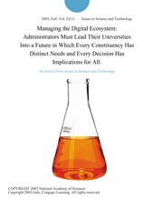 Managing the Digital Ecosystem: Administrators Must Lead Their Universities Into a Future in Which Every Constituency Has Distinct Needs and Every Decision Has Implications for All.