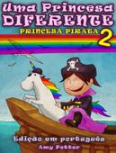 Uma Princesa Diferente - Princesa Pirata 2 (Livro infantil ilustrado) Book Cover
