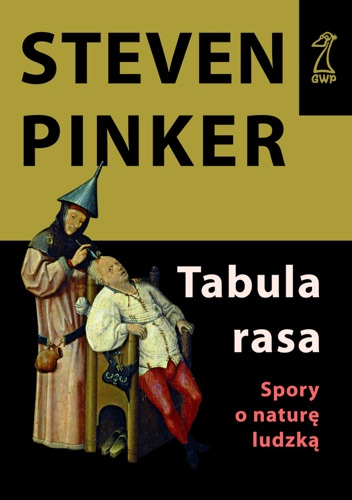 Steven Pinker - Tabula rasa. Spory o naturę ludzką