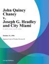 John Quincy Chaney V Joseph G Headley And City Miami