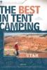 The Best in Tent Camping: Utah