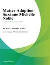 Matter Adoption Suzanne Michelle Noble