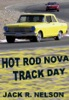 Hot Rod Nova Track Day
