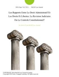 Les Rapports Entre Le Droit Administratif Et Les Droits Et Libertes La Revision Judiciaire Ou Le Controle Constitutionnel