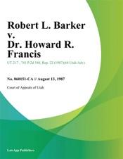 Download and Read Online Robert L. Barker v. Dr. Howard R. Francis