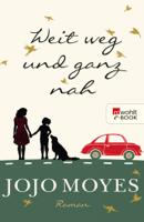 Jojo Moyes - Weit weg und ganz nah artwork