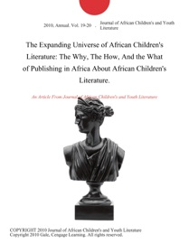 The Expanding Universe Of African Children S Literature The Why The How And The What Of Publishing In Africa About African Children S Literature