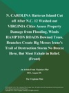 N CAROLINA Hatteras Island Cut Off After NC 12 Washed Out VIRGINIA Cities Assess Property Damage From Flooding Winds HAMPTON ROADS Downed Trees Branches Create Big Messes Irenes Trail Of Destruction Storm No Breeze Here But Most Exhale In Relief Front