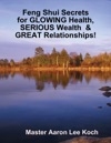 Feng Shui Secrets For Glowing Health Serious Wealth    Great Relationships