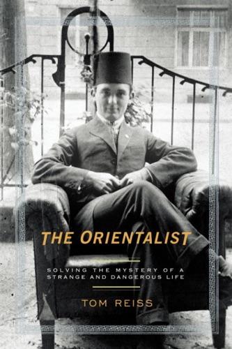 Tom Reiss - The Orientalist