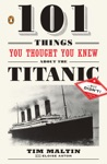101 Things You Thought You Knew About The Titanic    ButDidnt