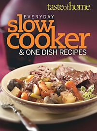 Taste Of Home Everyday Slow Cooker One Dish Meals