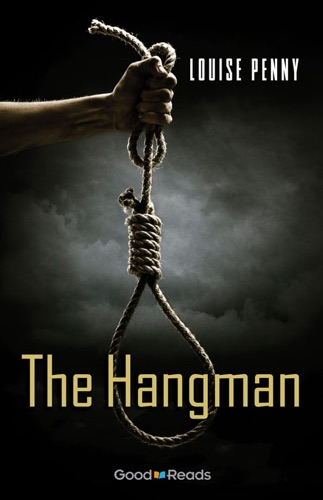 Louise Penny - The Hangman