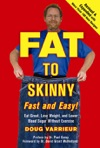 FAT TO SKINNY Fast And Easy Revised And Expanded With Over 200 Recipes