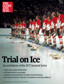 Trial On Ice: An Oral History of the 1972 Summit Series