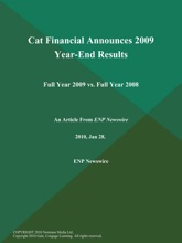 Cat Financial Announces 2009 Year-End Results; Full Year 2009 vs. Full Year 2008