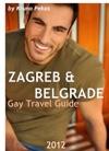 Zagreb  Belgrade Gay Travel Guide 2012