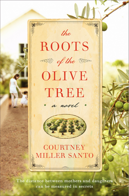 The Roots of the Olive Tree - Courtney Miller Santo book