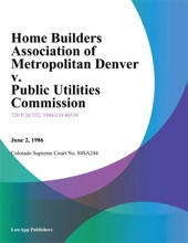 Home Builders Association Of Metropolitan Denver V. Public Utilities Commission
