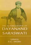The Autobiography Of Dayanand Saraswati