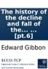 The history of the decline and fall of the Roman Empire: By Edward Gibbon, Esq; ... [pt.6]