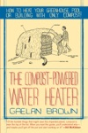 The Compost-Powered Water Heater How To Heat Your Greenhouse Pool Or Buildings With Only Compost