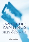 Razor Here Rantings Of A Silly Old Man
