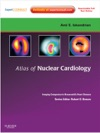 Atlas Of Nuclear Cardiology Imaging Companion To Braunwalds Heart Disease