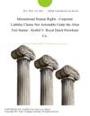 International Human Rights - Corporate Liability Claims Not Actionable Under The Alien Tort Statute - Kiobel V Royal Dutch Petroleum Co